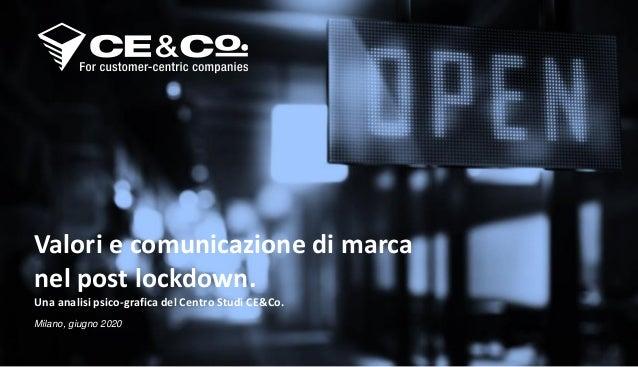1 Valori e comunicazione di marca nel post lockdown. Una analisi psico-grafica del Centro Studi CE&Co. Milano, giugno 2020
