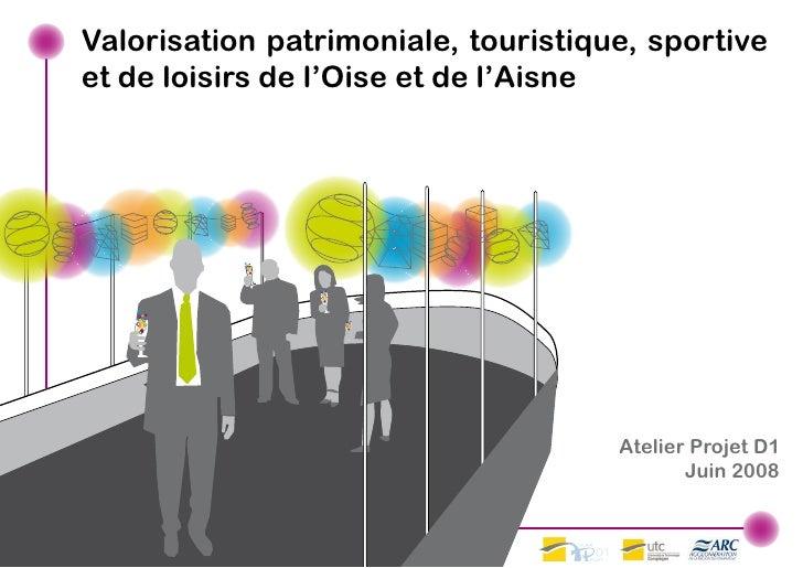 Valorisation patrimoniale, touristique, sportiveet de loisirs de l'Oise et de l'Aisne                                     ...