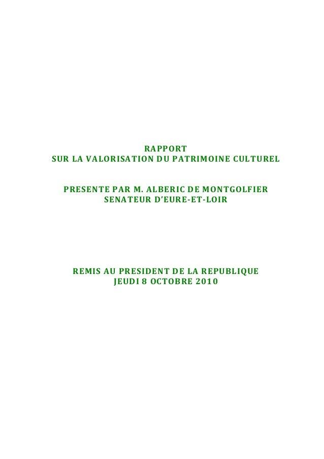 RAPPORT SUR LA VALORISATION DU PATRIMOINE CULTUREL PRESENTE PAR M. ALBERIC DE MONTGOLFIER SENATEUR D'EURE-ET-LOIR REMIS AU...