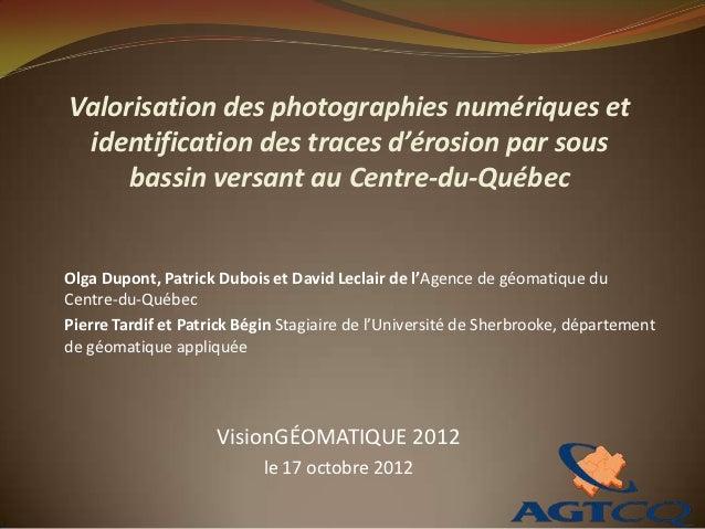 Valorisation des photographies numériques et identification des traces d'érosion par sous     bassin versant au Centre-du-...