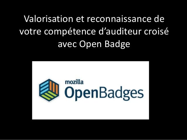 Valorisation et reconnaissance de votre compétence d'auditeur croisé avec Open Badge