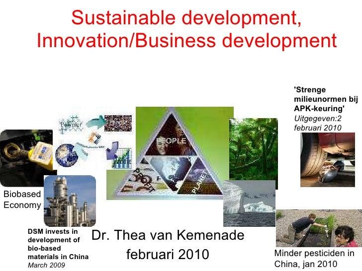 Sustainable development, Innovation/Business development Dr. Thea van Kemenade februari 2010 'Strenge milieunormen bij APK...