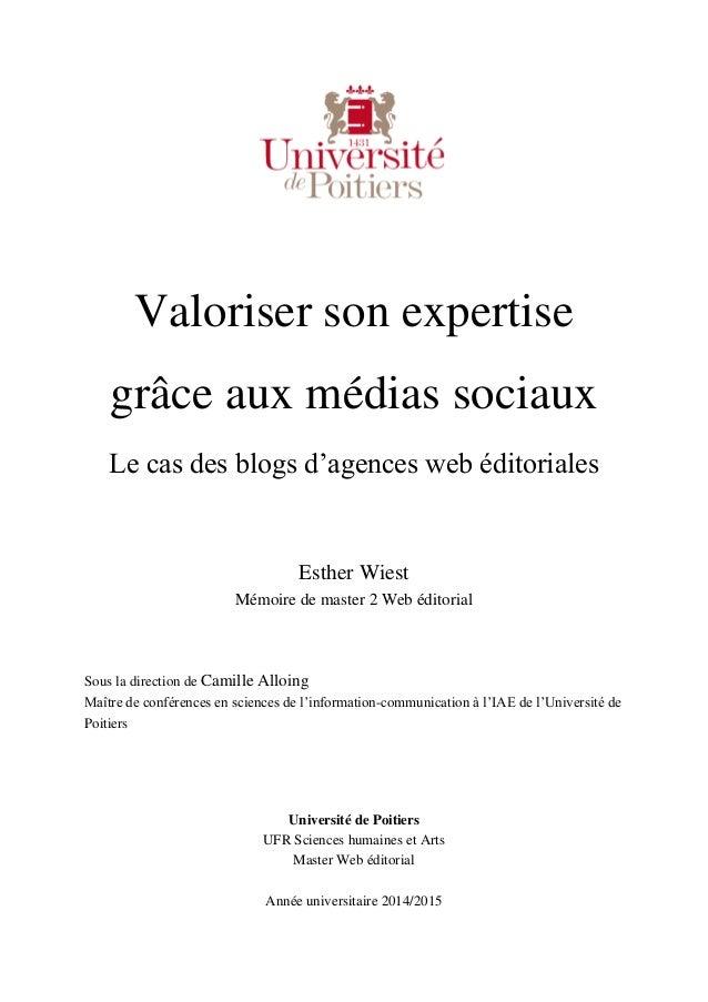 Valoriser son expertise grâce aux médias sociaux Le cas des blogs d'agences web éditoriales Esther Wiest Mémoire de master...