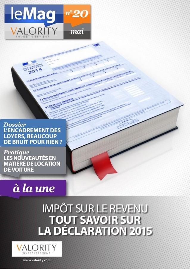 impôt sur le revenu tout savoir sur la déclaration 2015 Dossier L'encadrement des loyers, beaucoup de bruit pour rien ? Pr...