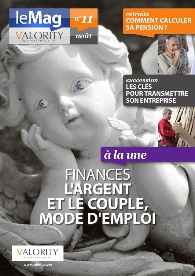 FINANCES L'ARGENT ET LE COUPLE, MODE D'EMPLOI à la une août n°11 www.valority.com VALORITYI N V E S T I S S E M E N T suc...