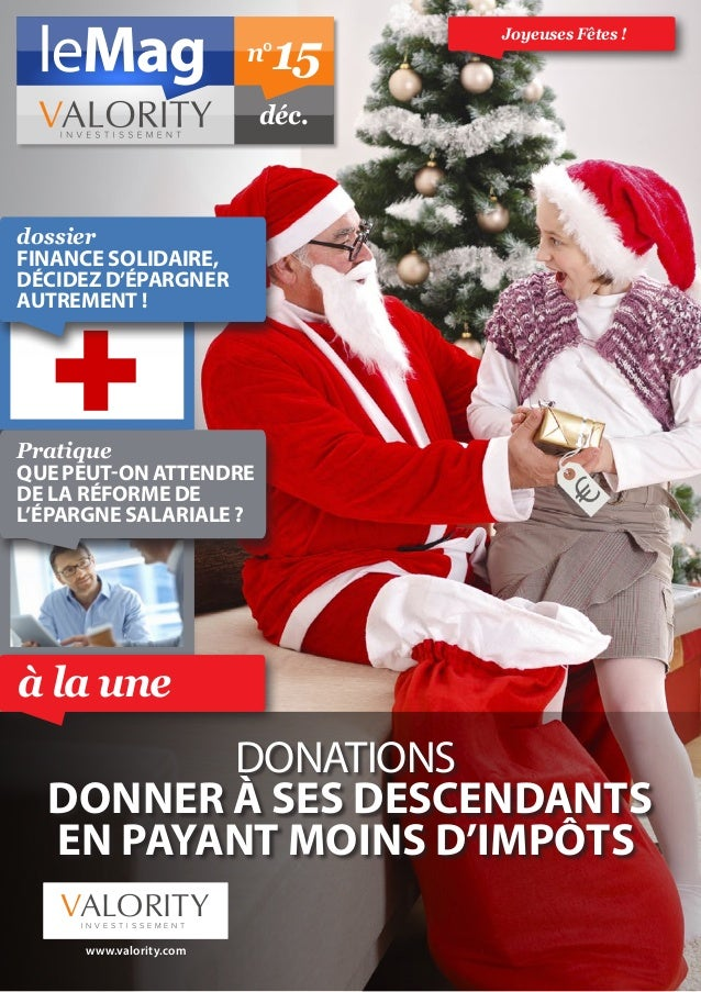 Joyeuses Fêtes ! DONATIONS donner à ses descendants en payant moins d'impôts Pratique Que peut-on attendre de la réforme d...