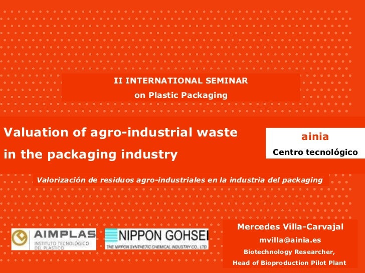 Valorización de residuos agro-industriales en la industria del packaging Valuation of agro-industrial waste in the packagi...
