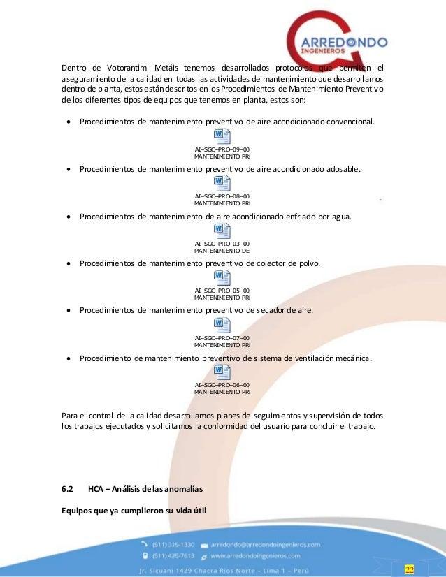 22 Dentro de Votorantim Metáis tenemos desarrollados protocolos que permiten el aseguramiento de la calidad en todas las a...