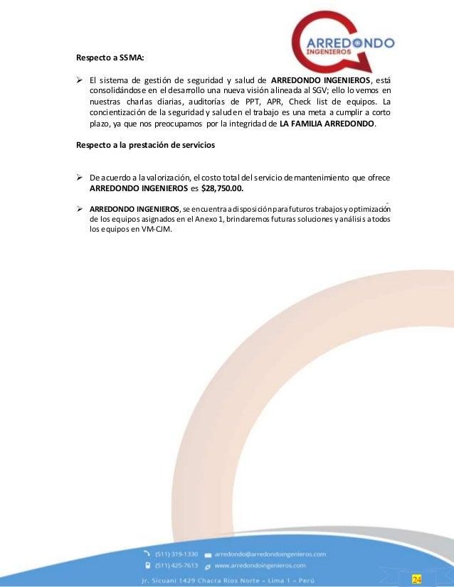 24 Respecto a SSMA:  El sistema de gestión de seguridad y salud de ARREDONDO INGENIEROS, está consolidándose en el desarr...