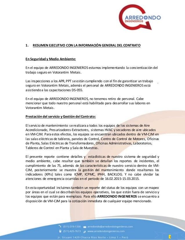 3 1. RESUMEN EJECUTIVO CON LA INFORMACIÓN GENERAL DEL CONTRATO En Seguridad y Medio Ambiente: En el equipo de ARREDONDO IN...