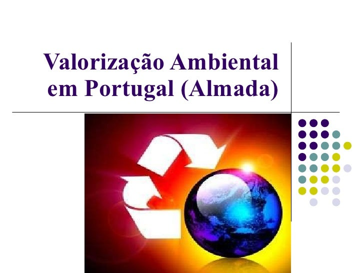 Valorização Ambiental em Portugal (Almada)