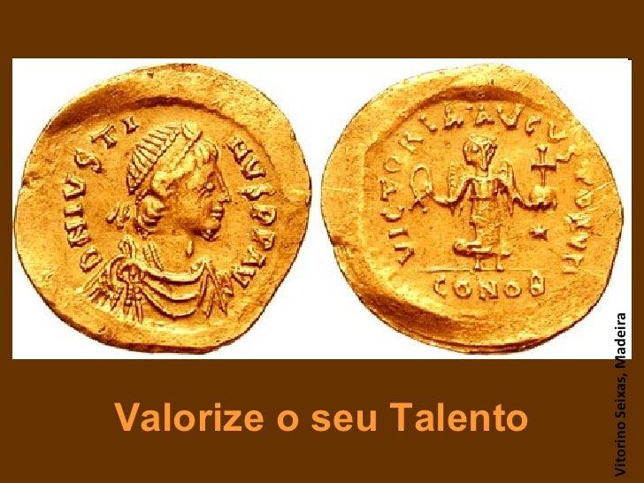 Valorize o seu Talento Vitorino Seixas, Madeira