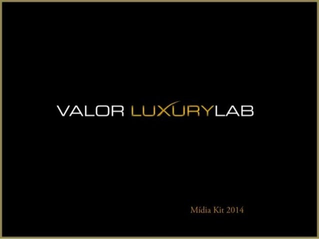 Valor luxury lab 1   midia kit pps