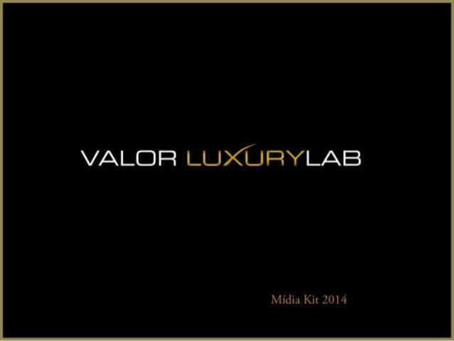 Valor luxury lab 1   midia kit pps