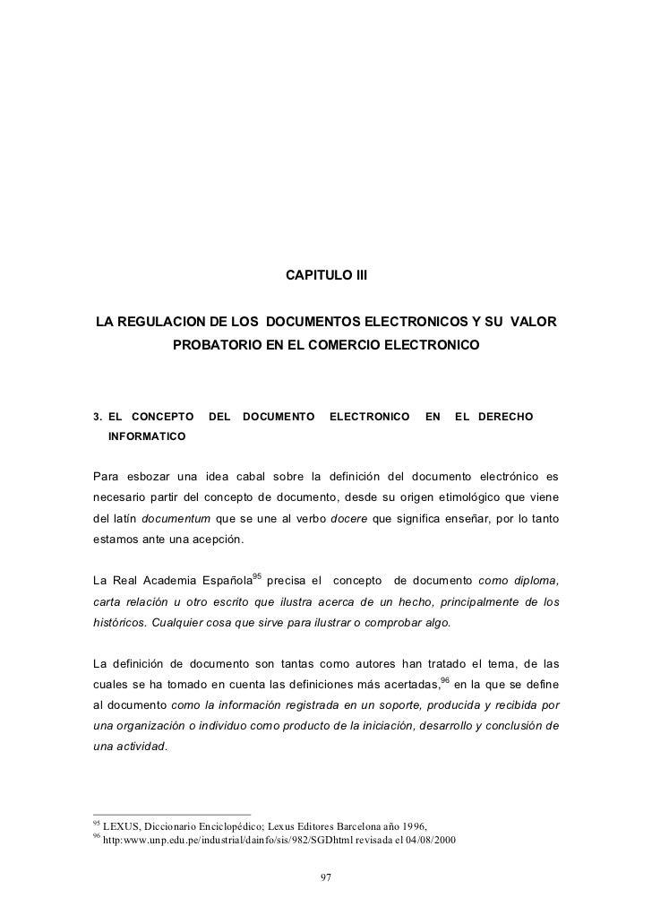 CAPITULO IIILA REGULACION DE LOS DOCUMENTOS ELECTRONICOS Y SU VALOR                    PROBATORIO EN EL COMERCIO ELECTRONI...