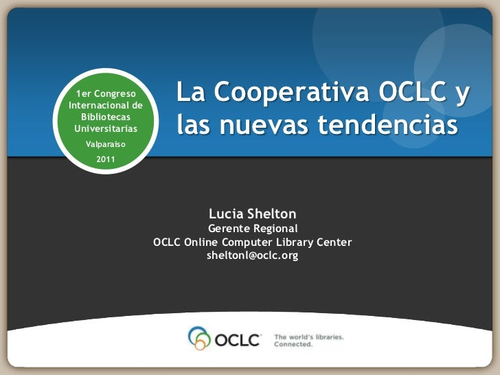 1er CongresoInternacional de                      La Cooperativa OCLC y                      las nuevas tendencias   Bibli...