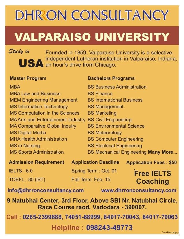 VALPARAISO UNIVERSITY Study in  USA  Founded in 1859, Valparaiso University is a selective, independent Lutheran instituti...