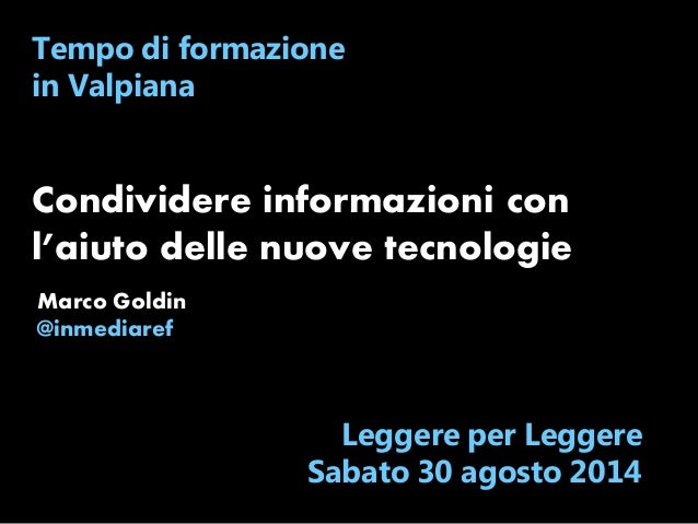 Tempo di formazione  in Valpiana  Condividere informazioni con  l'aiuto delle nuove tecnologie  Leggere per Leggere  Sabat...