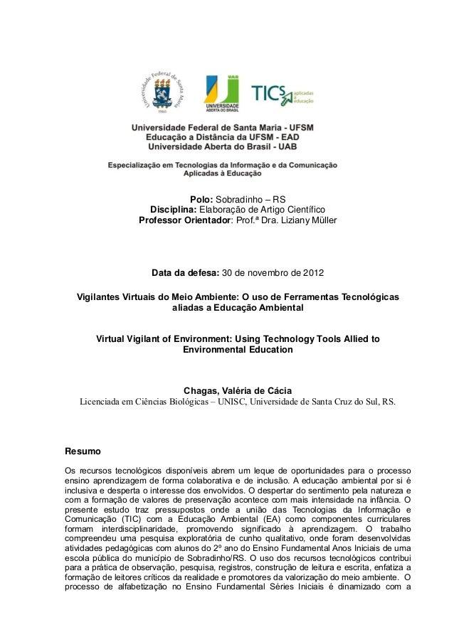 Polo: Sobradinho – RSDisciplina: Elaboração de Artigo CientíficoProfessor Orientador: Prof.ª Dra. Liziany MüllerData da de...