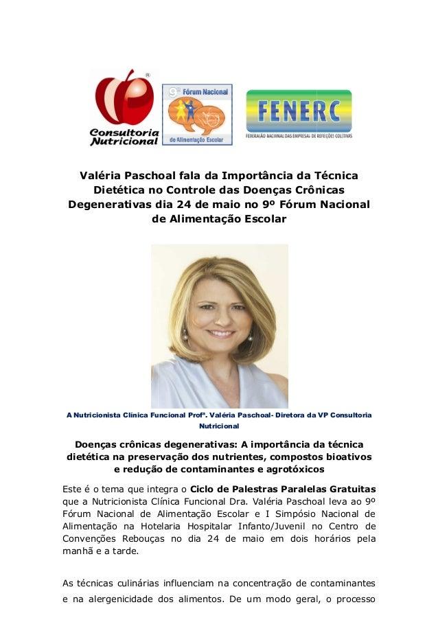 Valéria Paschoal fala da Importância da TécnicaDietética no Controle das Doenças CrônicasDegenerativas dia 24 de maio node...