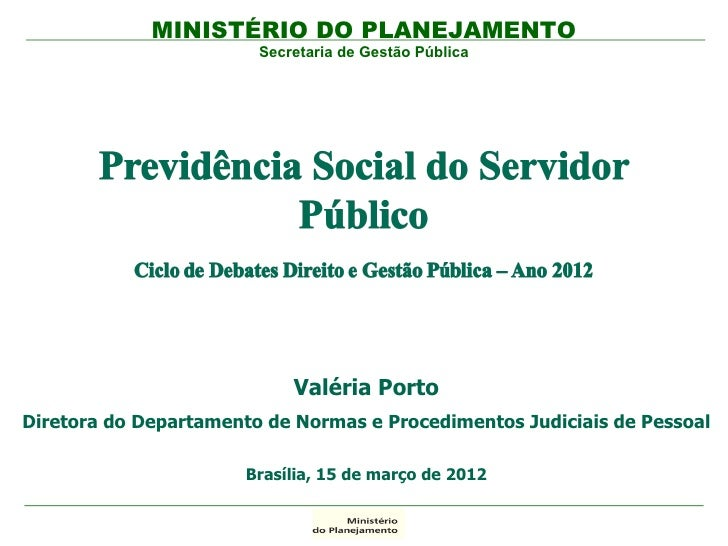 MINISTÉRIO DO PLANEJAMENTO                        Secretaria de Gestão Pública                            Valéria PortoDir...