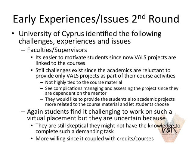 Early  Experiences/Issues  2nd  Round   • University  of  Cyprus  iden8fied  the  following   challeng...