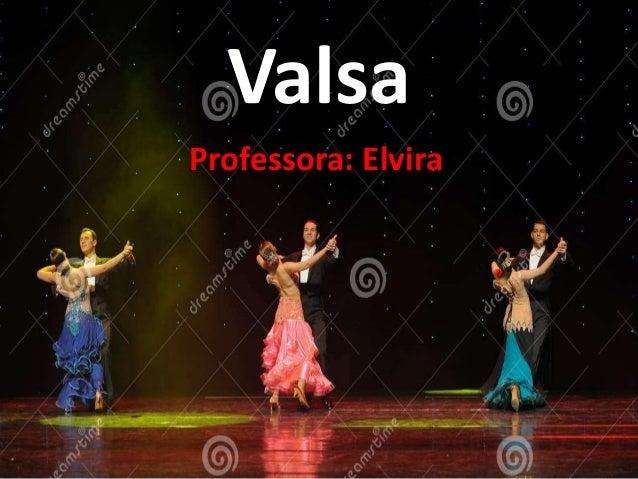 Valsa Professora: Elvira