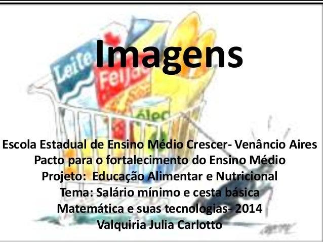 Imagens Escola Estadual de Ensino Médio Crescer- Venâncio Aires Pacto para o fortalecimento do Ensino Médio Projeto: Educa...