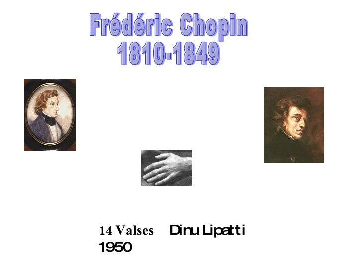 Frédéric Chopin 1810-1849 14 Valses   Dinu Lipatti  1950