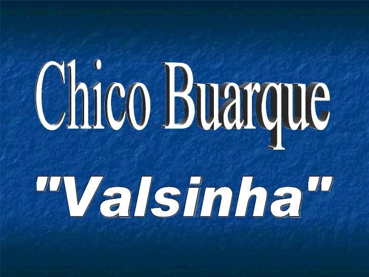 """Chico Buarque """"Valsinha"""""""