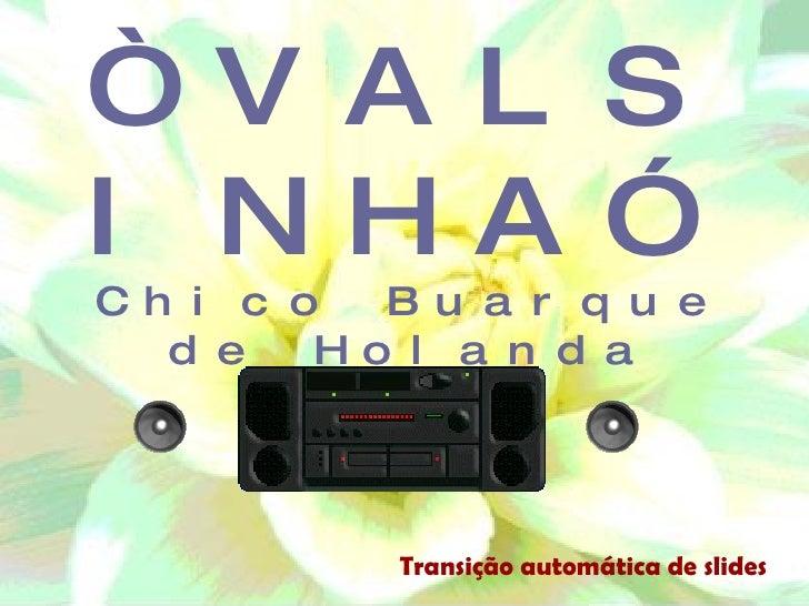 """"""" VALSINHA"""" Chico Buarque de Holanda Transição automática de slides"""