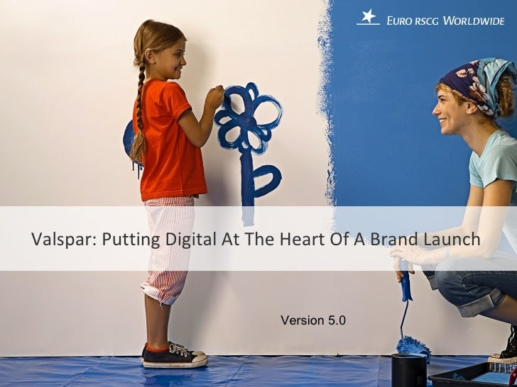 Valspar: Putting Digital At The Heart Of A Brand Launch  Version 5.0