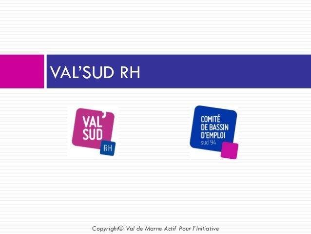 VAL'SUD RH Copyright© Val de Marne Actif Pour l'Initiative