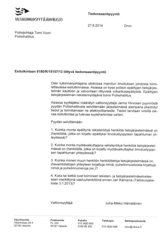 ›  w *  VALTAKUNNANSYYTTÄJÄNVIRASTO  Poliisijohtaja Tomi Vuori Poliisihallitus  Tiedonsaantipyyntö  27.8.2014 Dnro  Esitut...