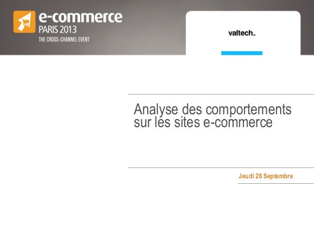 Analyse des comportements sur les sites e-commerce Jeudi 26 Septembre