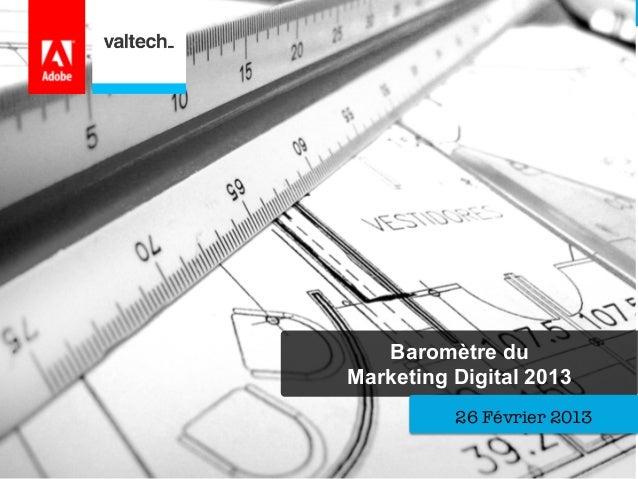 Baromètre du Marketing Digital 2013 26 Février 2013