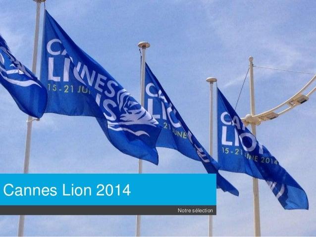 Cannes Lion 2014 Notre sélection