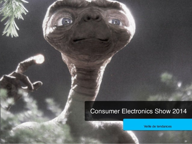 Consumer Electronics Show 2014! Veille de tendances!