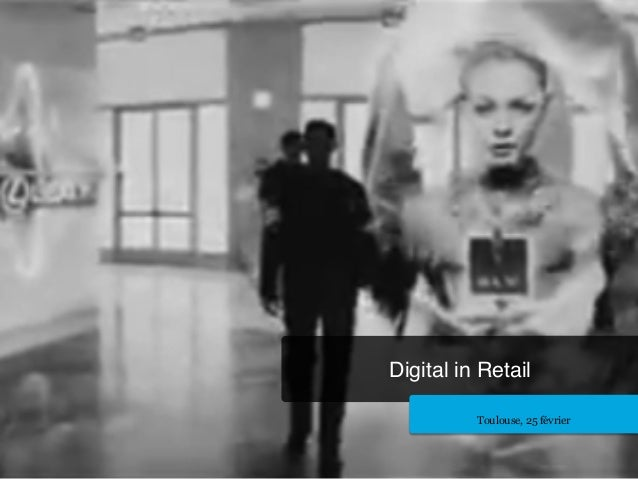 Digital in Retail ! Toulouse, 25 février