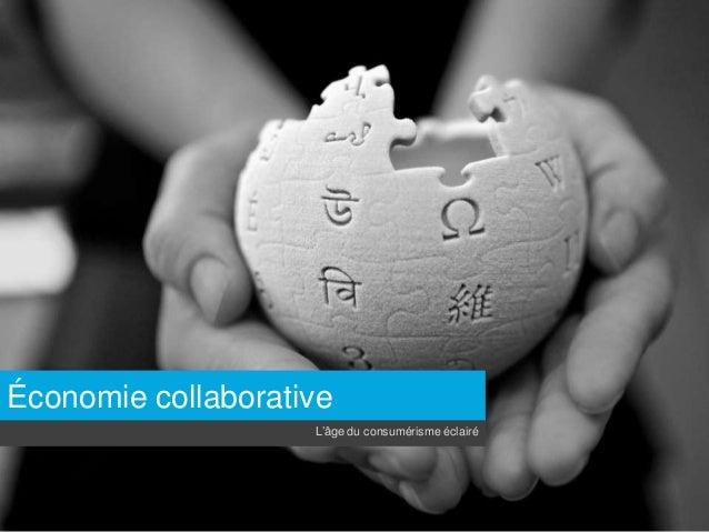 Économie collaborative  L'âge du consumérisme éclairé