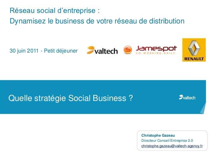 Réseau social d'entreprise :Dynamisez le business de votre réseau de distribution30 juin 2011 - Petit déjeunerQuelle strat...