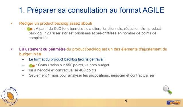 10 2. Consulter les sociétés qui maitrisent lagilité• Les sociétés vont retravailler le product backlog avec leurs abaq...