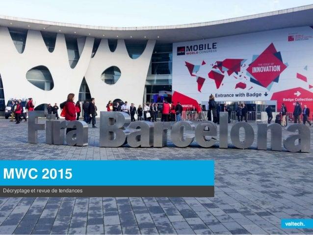 MWC 2015 Décryptage et revue de tendances