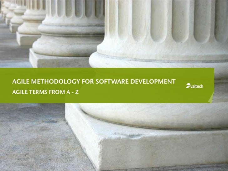 AGILE METHODOLOGY FOR SOFTWARE DEVELOPMENTAGILE TERMS FROM A - Z