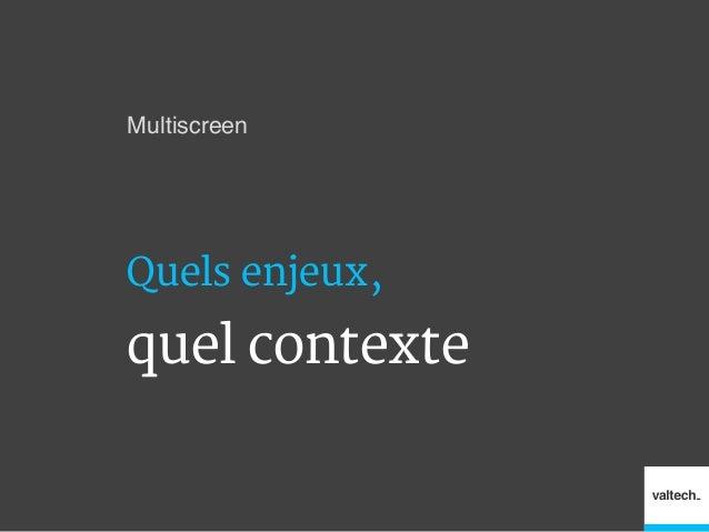 """Valtech - Stratégie """"Multiscreen"""" Slide 3"""