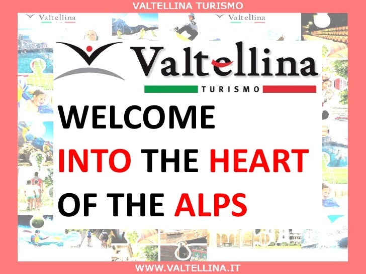 WELCOMEINTO THE HEARTOF THE ALPS