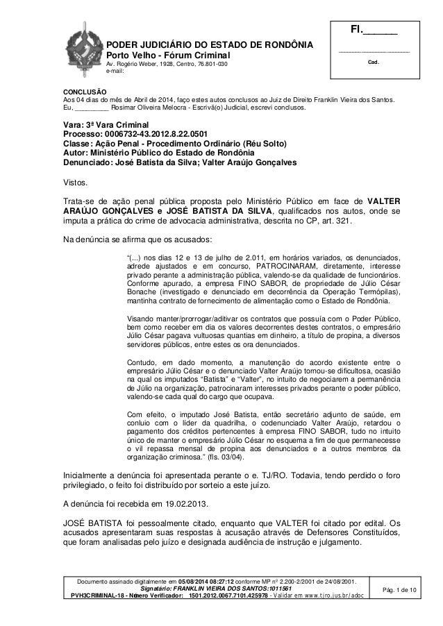 PODER JUDICIÁRIO DO ESTADO DE RONDÔNIA Porto Velho - Fó rum Criminal Av. Rogério Weber, 1928, Centro, 76.801-030 e-mail: F...