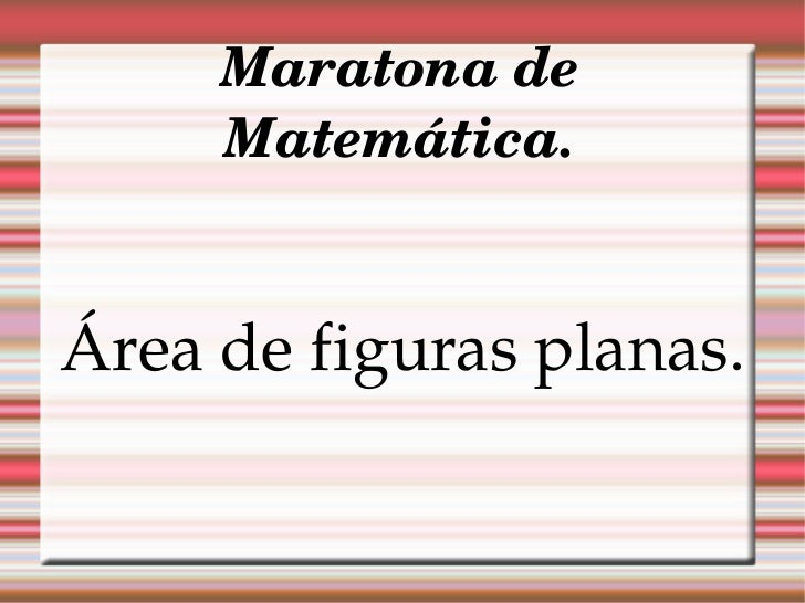 Maratona de Matemática. Área de figuras planas.