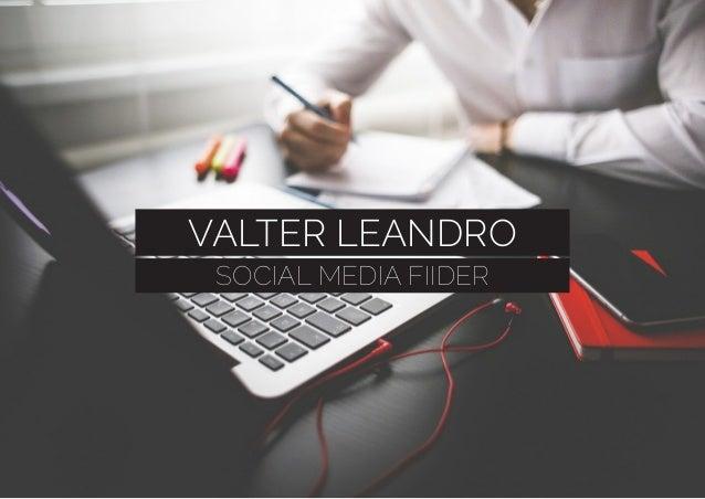 VALTER LEANDRO SOCIAL MEDIA FIIDER
