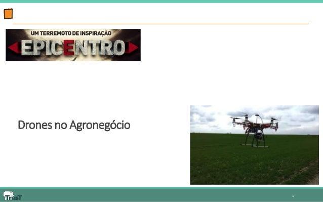 1  Drones no Agronegócio